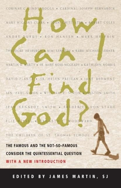How Can I Find God?: The Famous and the Not-So-Famous Consider the Quintessential Question als Taschenbuch