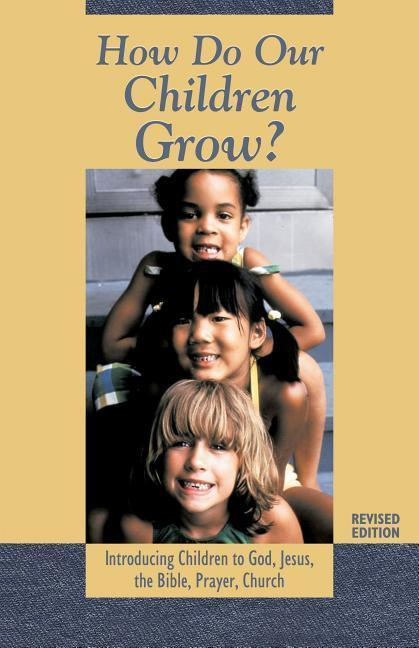 How Do Our Children Grow?: Introducing Children to God, Jesus, the Bible, Prayer, Church als Taschenbuch