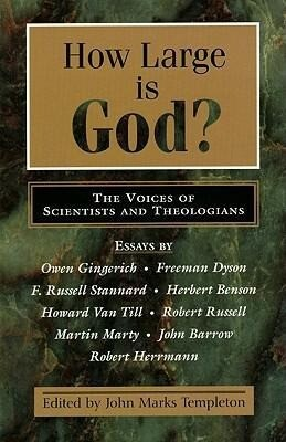 How Large is God?: The Voices of Scientists and Theologians als Buch