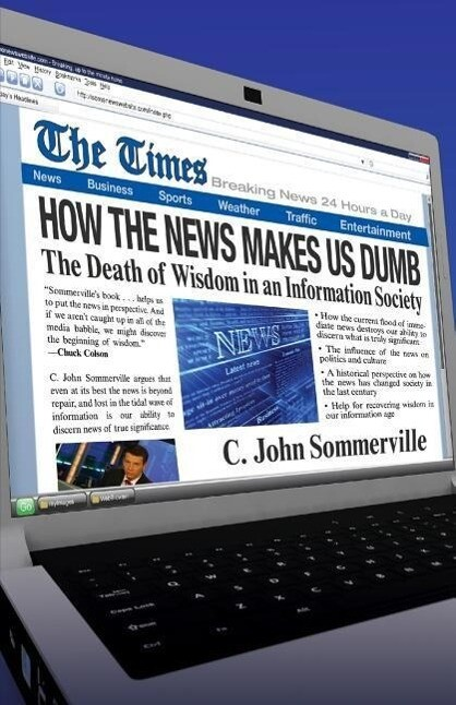 How the News Makes Us Dumb: A Field Guide for Your Spiritual Journey als Taschenbuch