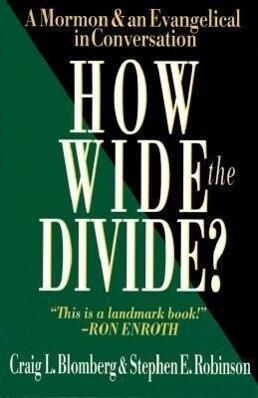 How Wide the Divide?: A Mormon & an Evangelical in Conversation als Taschenbuch