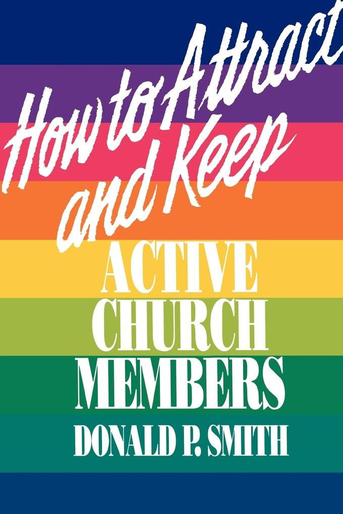 How to Attract and Keep Active Church Members als Taschenbuch
