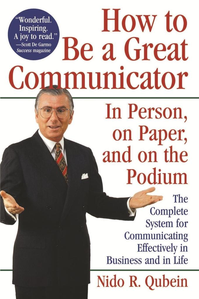 How to Be a Great Communicator: In Person, on Paper, and on the Podium als Taschenbuch