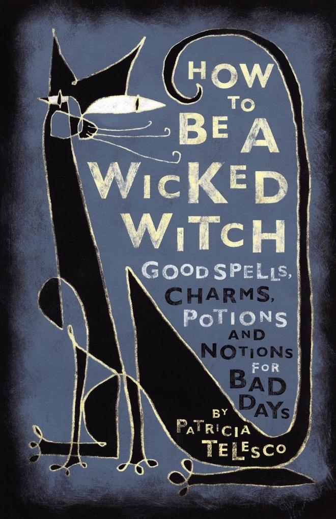 How to Be a Wicked Witch als Buch