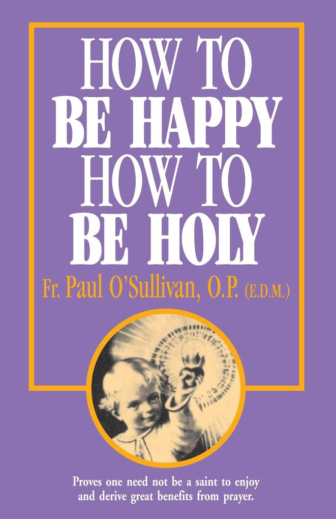 How to Be Happy - How to Be Holy als Taschenbuch