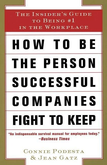 How to Be the Person Successful Companies Fight to Keep: The Insider's Guide to Being #1 in the Workplace als Taschenbuch