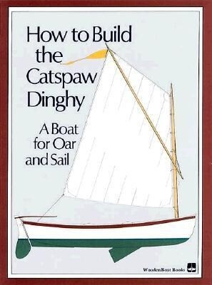 How to Build the Catspaw Dinghy: A Boat for Oar and Sail als Taschenbuch