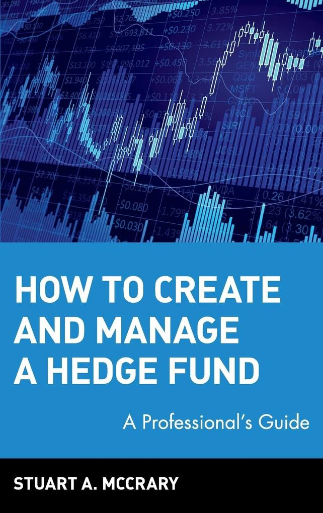 How to Create and Manage a Hedge Fund als Buch
