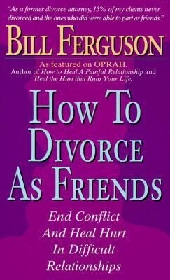 How to Divorce as Friends: End Conflict and Heal Hurt in Difficult Relationships als Hörbuch