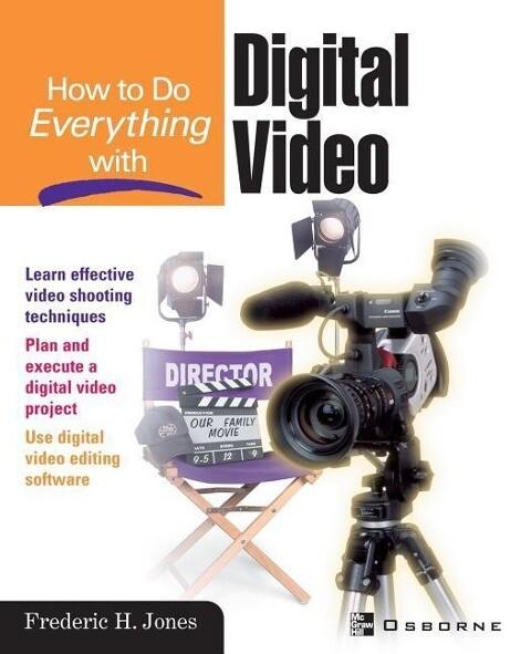 How to Do Everything with Digital Video als Taschenbuch