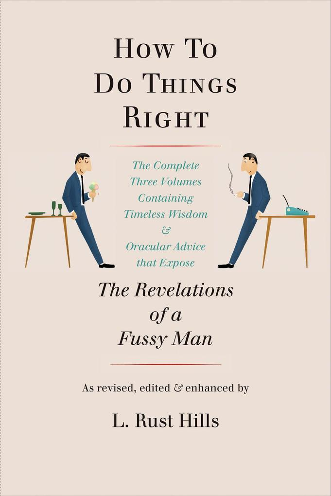 How to Do Things Right: The Revelations of a Fussy Man als Taschenbuch