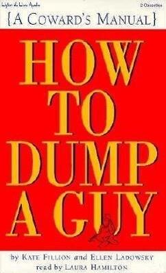 How to Dump a Guy: A Coward's Manual als Hörbuch