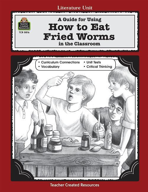 A Guide for Using How to Eat Fried Worms in the Classroom als Taschenbuch