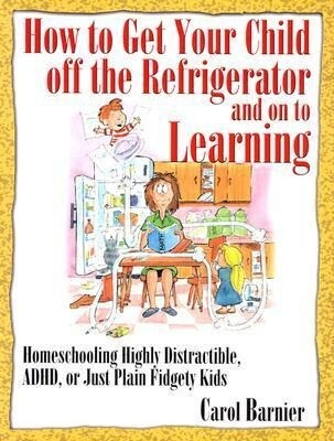 How to Get Your Child Off the Refrigerator and on to Learning als Taschenbuch