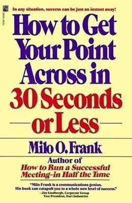 How to Get Your Point Across in 30 Seconds or Less als Taschenbuch