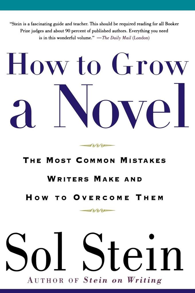 How to Grow a Novel: The Most Common Mistakes Writers Make and How to Overcome Them als Buch