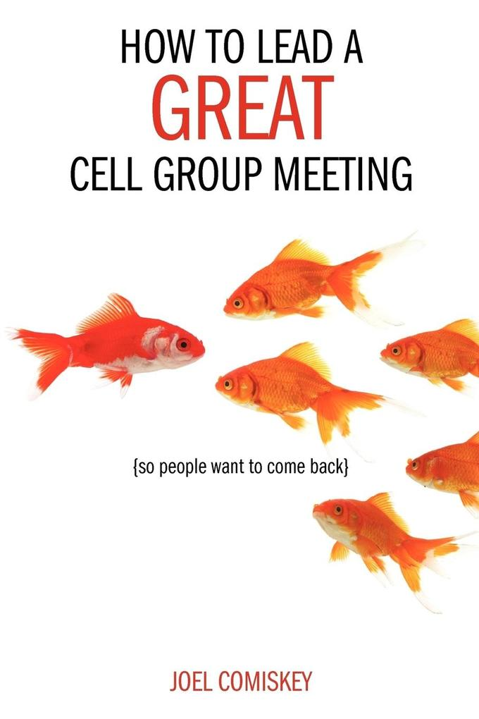 How to Lead a GREAT Cell Group Meeting als Taschenbuch