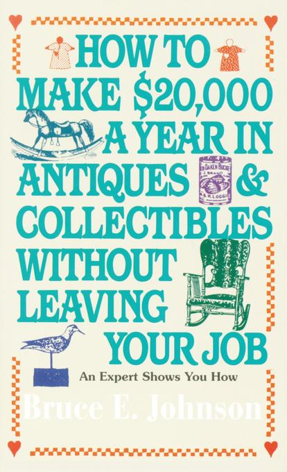 How to Make $20,000 a Year in Antiques and Collectibles Without Leaving Your Job als Taschenbuch
