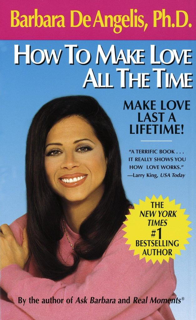 How to Make Love All the Time: Make Love Last a Lifetime als Taschenbuch