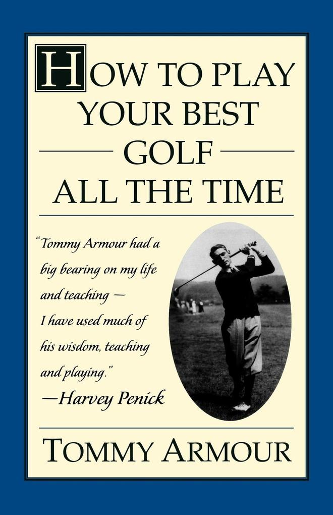 How to Play Your Best Golf All the Time als Buch