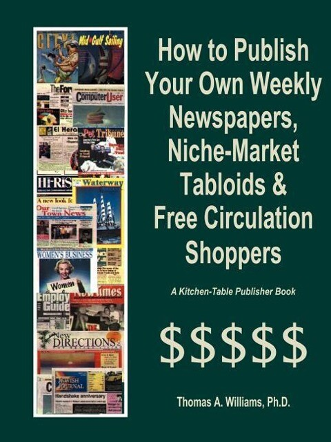 How to Publish Weekly Newspapers, Niche Market Tabloids & Free Circulation Shoppers als Taschenbuch