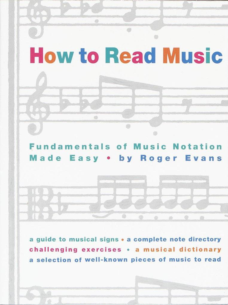 How to Read Music: The Fundamentals of Music Notation Made Easy als Taschenbuch