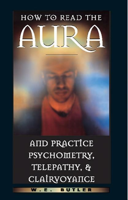 How to Read the Aura and Practice Psychometry, Telepathy and Clairvoyance als Taschenbuch