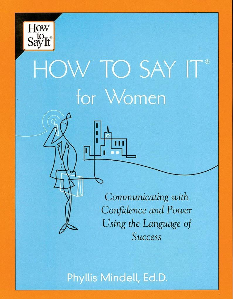 How to Say It for Women: Communicating with Confidence and Power Using the Language of Success als Taschenbuch