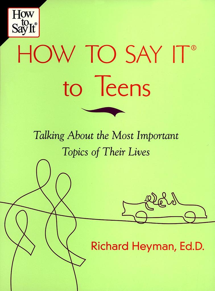 How to Say It to Teens: Talking about the Most Important Topics of Their Lives als Taschenbuch