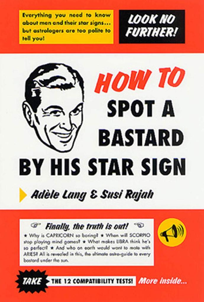 How to Spot a Bastard by His Star Sign: The Ultimate Horrorscope als Taschenbuch