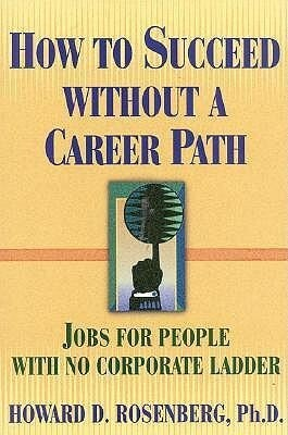 How to Succeed Without a Career Path: Jobs for People with No Corporate Ladder als Taschenbuch