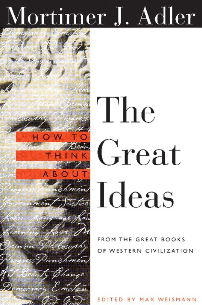 How to Think about the Great Ideas: From the Great Books of Western Civilization als Taschenbuch