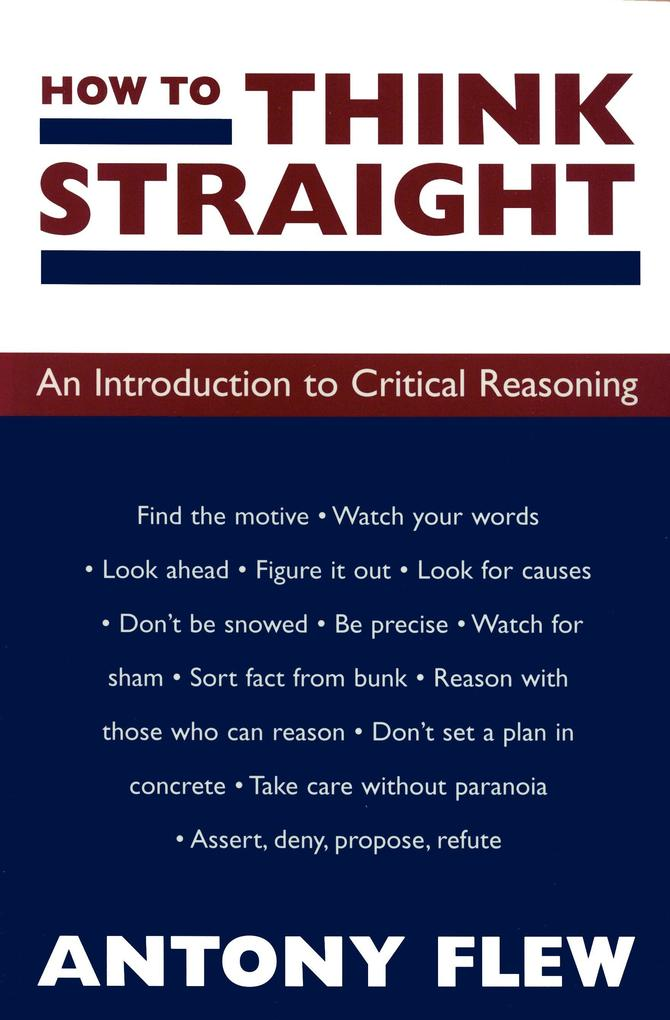 How to Think Straight: An Introduction to Critical Reasoning als Taschenbuch