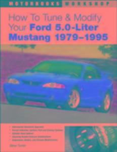 How to Tune and Modify Your Ford 5.0 Liter Mustang, 1979-95 als Taschenbuch