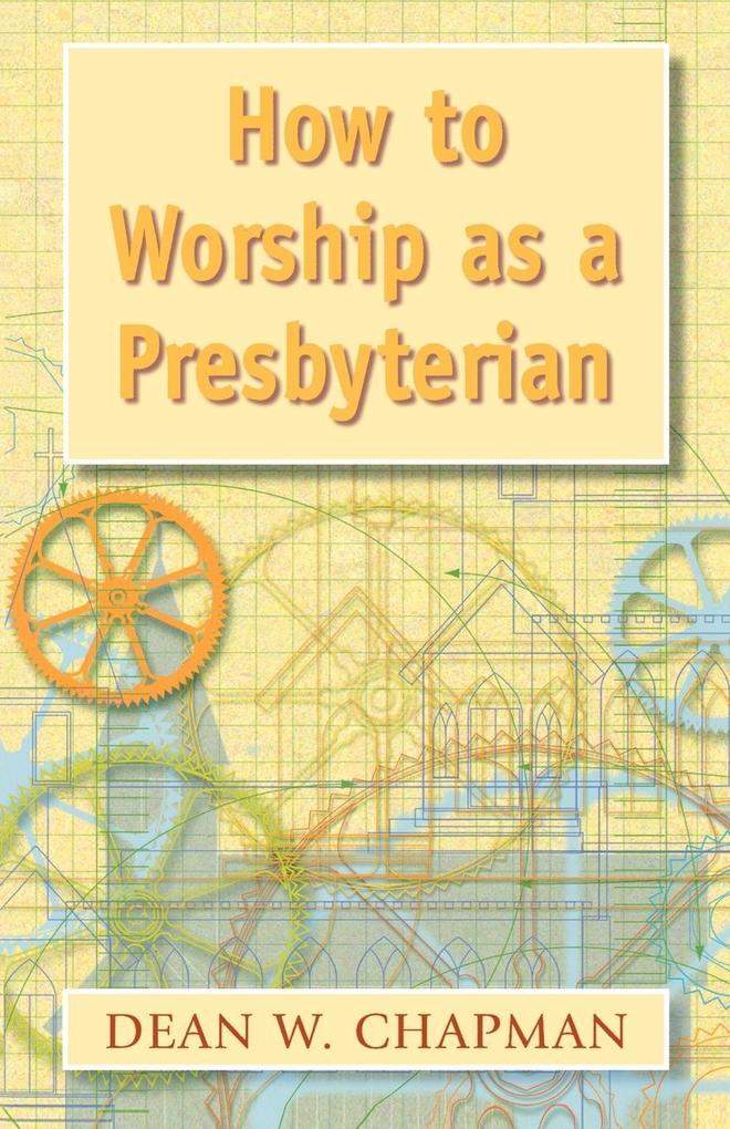 How to Worship as a Presbyterian als Taschenbuch