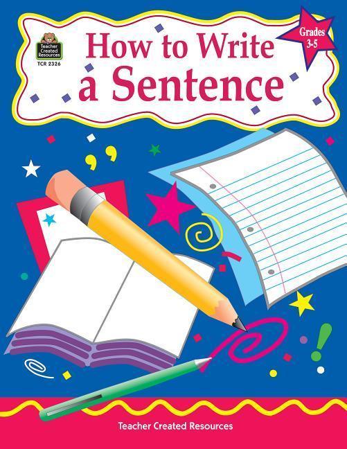 How to Write a Sentence, Grades 3-5 als Taschenbuch