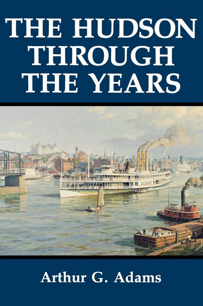 The Hudson Through the Years als Buch