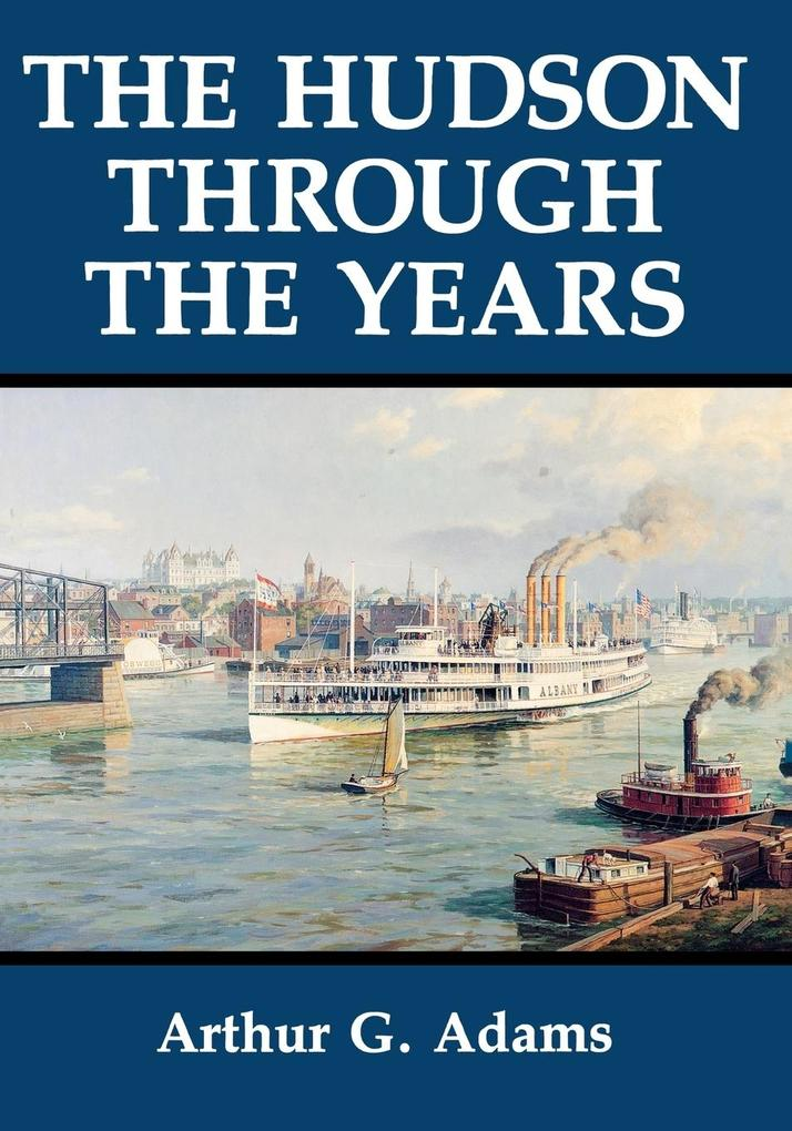 The Hudson Through the Years als Taschenbuch