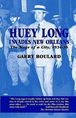 Huey Long Invades New Orleans: The Siege of a City, 1934-36 als Taschenbuch