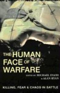 The Human Face of Warfare: Killing, Fear and Chaos in Battle als Taschenbuch