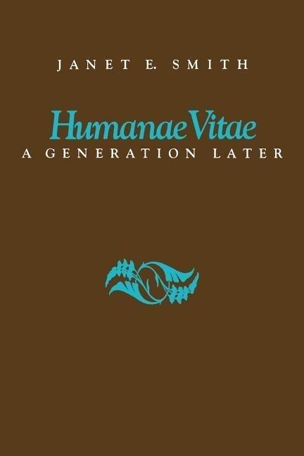 Humanae Vitae: A Generation Later als Taschenbuch