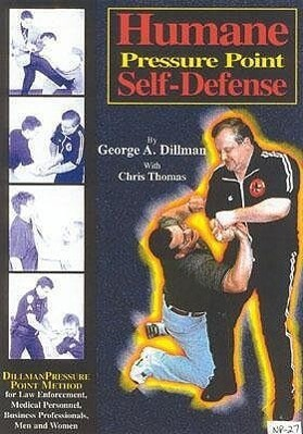Humane Pressure Point Self-Defense: Dillman Pressure Point Method for Law Enforcement, Medical Personnel, Business Professionals, Men and Women als Taschenbuch