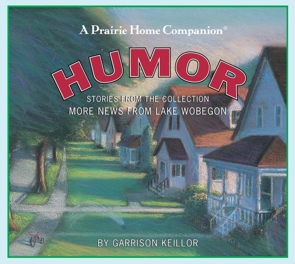 More News from Lake Wobegon: Humor als Hörbuch