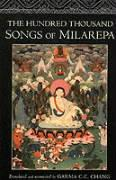 The Hundred Thousand Songs of Milarepa: The Life-Story and Teaching of the Greatest Poet-Saint Ever to Appear in the History of Buddhism als Buch