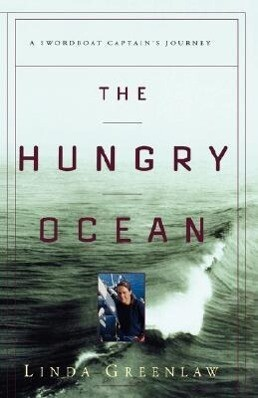 The Hungry Ocean: A Swordboat Captain's Journey als Buch