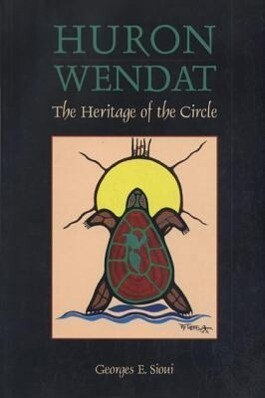 Huron Wendat: The Heritage of the Circle als Taschenbuch
