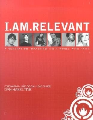 I.Am.Relevant: A Generation Impacting Their World with Faith als Taschenbuch