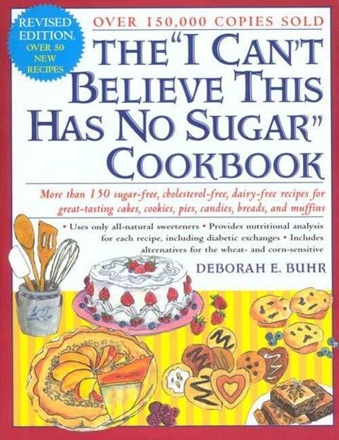 "The ""I Can't Believe This Has No Sugar"" Cookbook als Taschenbuch"