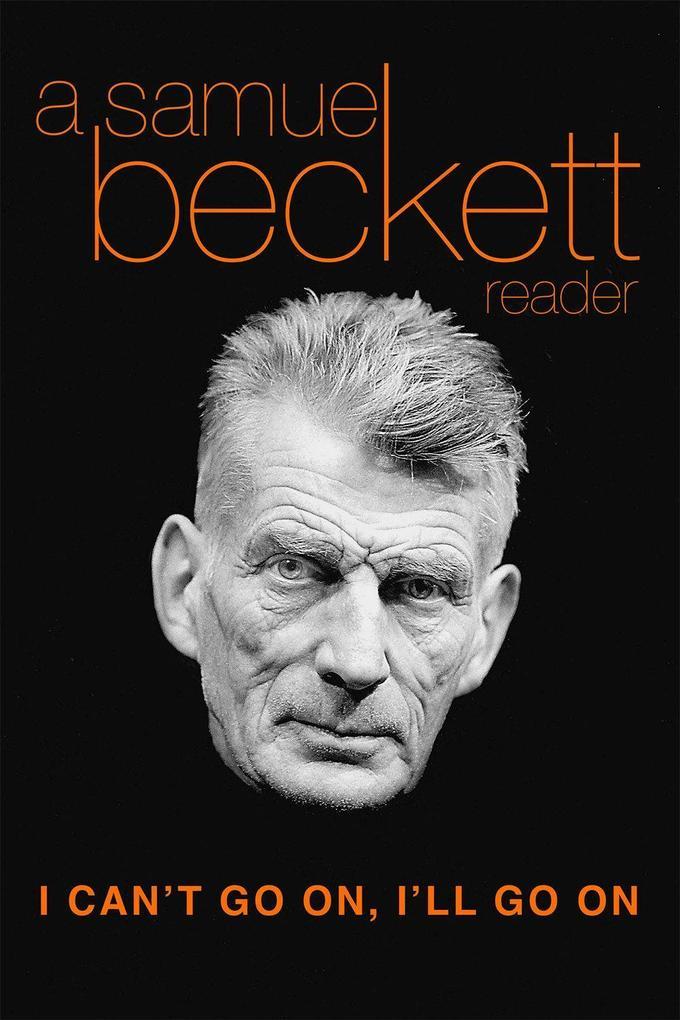 I Can't Go On, I'll Go on: A Samuel Beckett Reader als Taschenbuch