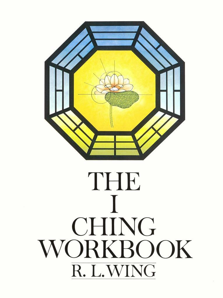 The I Ching Workbook als Taschenbuch